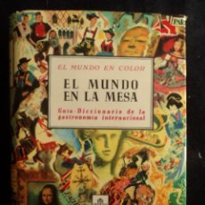 Libros de segunda mano: EL MUNDO EN LA MESSA. DICCIONARIO GASTRONOMIA INTERNACIONAL. DORE OGRIZEK. ED. CASTILLA.1961 520 PAG. Lote 29925914
