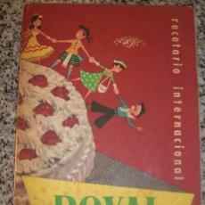 Libros de segunda mano: RECETARIO INTERNACIONAL ROYAL, POR LAURA REAL - ARGENTINA - AÑO 1955 - RARO!!. Lote 29942425
