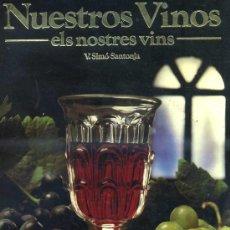 Libros de segunda mano: V. SIMÓ SANTONJA : NUESTROS VINOS - ELS NOSTRES VINS (VALENCIA, 1982) GRAN FORMATO. Lote 30016441