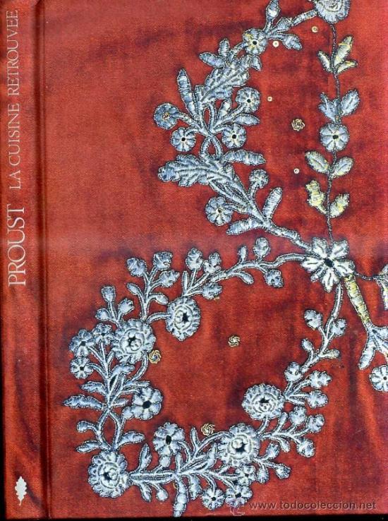 PROUST, LA CUISINE RETROUVÉE (1991) LA GASTRONOMÍA EN LA LITERATURA DE MARCEL PROUST (Libros de Segunda Mano - Cocina y Gastronomía)