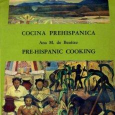 Libros de segunda mano: ANA M. DE BENÍTEZ : COCINA PREHISPÁNICA (MÉXICO, 1974) ILUSTRADO. Lote 30872398