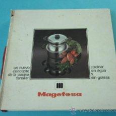 Libros de segunda mano: MAGEFESA. UN NUEVO CONCEPTO DE LA COCINA FAMILIAR. COCINAR SIN AGUA Y SIN GRASAS. Lote 31242980