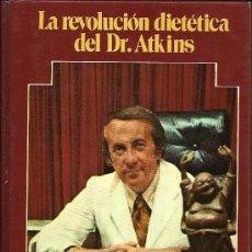 Libros de segunda mano: LA REVOLUCIÓN DEL DR. ATKINS - DR. ROBERT ATKINS - EDITORIAL GRIJALBO PLANETA - 6ª EDICIÓN - 1976. Lote 31664129