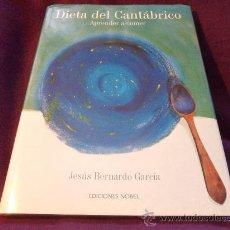 Libros de segunda mano: DIETA DEL CANTABRICO. APRENDER A COMER. JESUS BERNARDO GARCIA. EDICIONES NOBEL.. Lote 31699199