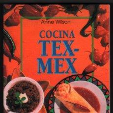 Libros de segunda mano: COCINA TEX-MEX - ANNE WILSON - ILUSTRADO *. Lote 221990383