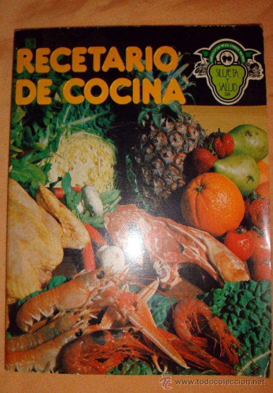 RECETARIO DE COCINA PARA LA DIETA DE SILUETA Y SALUD-ADELGAZAR NO ES COMER MENOS (Libros de Segunda Mano - Cocina y Gastronomía)