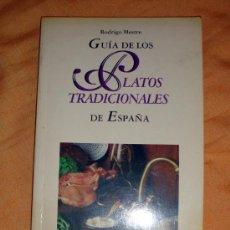 Libros de segunda mano: GUÍA DE LOS PLATOS TRADICIONALES DE ESPAÑA-RODRIGO MESTRE. P&J. Lote 32242127