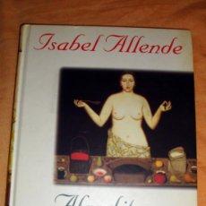 Libros de segunda mano: LIBRO DE ISABEL ALLENDE-AFRODITA. CUENTOS, RECETAS Y OTROS AFRODISÍACOS. P&J 1997. Lote 32242669