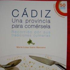 Libros de segunda mano: CADIZ UNA PROVINCIA PARA COMERSELA. MARIA LUISA UCERO. EDIT. MAYI. Lote 32501066