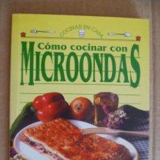 Libros de segunda mano: COCINAR EN CASA - COMO COCINAR CON MICROONDAS - COCINA RECETAS. Lote 32637401