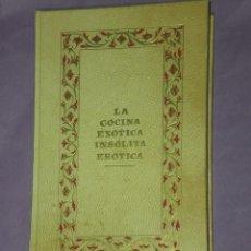 Libros de segunda mano: LA COCINA EXÓTICA - INSÓLITA - ERÓTICA. . Lote 33258874
