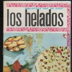 Libros de segunda mano: BIBLIOTECA AMA DE CASA - Nº 5. LOS HELADOS POR G. BERNARD DE FERRER. Lote 33412286