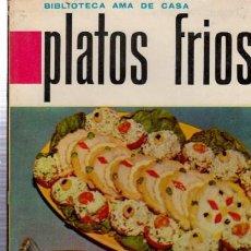 Libros de segunda mano: BIBLIOTECA AMA DE CASA, PLATOS FRÍOS, G. BERNARD DE FERRER, Nº 9. Lote 33414630
