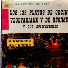 Libros de segunda mano: BIBLIOTECA AMA DE CASA, COCINA VEGETARIANA, 125 PLATOS, RÉGIMEN, G. BERNARD DE FERRER, Nº 29. Lote 33414645