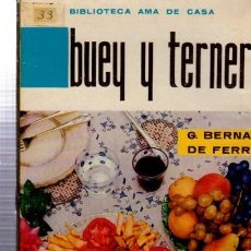 Libros de segunda mano: BIBLIOTECA AMA DE CASA, BUEY Y TERNERA, G. BERNARD DE FERRER, Nº 33. Lote 33414695