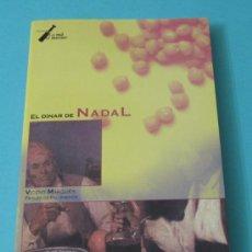 Libros de segunda mano: EL DINAR DE NADAL. VICENT MARQUÉS. PRÒLEG DE PAU ARENÓS. Lote 33544550