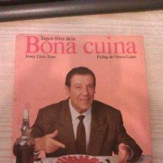 Libros de segunda mano: BONA CUINA - SEGON LLIBRE - JOSEP-LLUIS FONT EN CATALÀ 1990 ED EMPURIES TV3. Lote 33956724