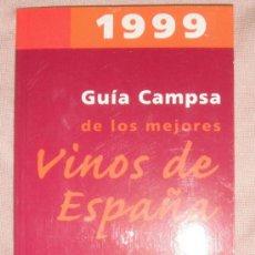 Libros de segunda mano: GUIA CAMPSA DE LOS MEJORES VINOS DE ESPAÑA - 1.999 -. Lote 34068064
