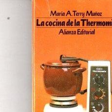 Libros de segunda mano: LA COCINA DE LA THERMONIX, MARÍA TERRY MUÑOZ, ALIANZA, MADRID 1990, 156PÁGS, 11X18CM. Lote 34180380