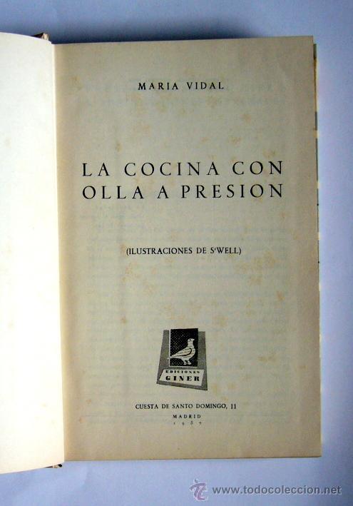 Libros de segunda mano: LA COCINA CON OLLA A PRESION - MARIA VIDAL - EDICIONES GINER.1957. - Foto 6 - 34176909