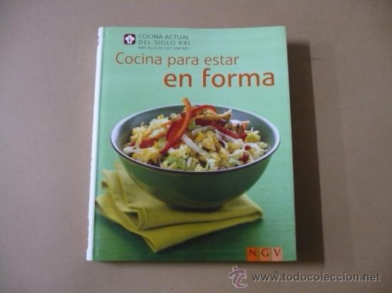 Libros de segunda mano: COCINA PARA ESTAR EN FORMA. COCINA ACTUAL DEL SIGLO XXI MAS ALLA DE LOS SABORES TDK119 - Foto 3 - 155269522