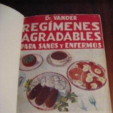 Libros de segunda mano: REGIMENES AGRADABLES PARA SANOS Y ENFERMOS. DOCTOR VANDER. Lote 34641357