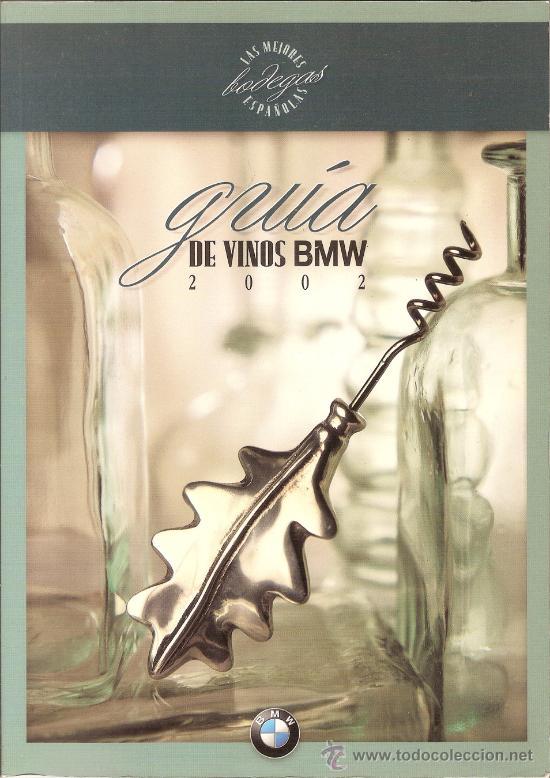 GUIA DE VINOS BMW 2002 - LAS MEJORES BODEGAS ESPAÑOLAS (GASTOS DE ENVIO INCLUIDOS) (Libros de Segunda Mano - Cocina y Gastronomía)