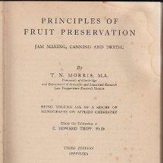 Libros de segunda mano: PRINCIPLES OF FRUIT PRESERVATION, MORRIS, LONDON, CHAPMAN Y HALL LTD, 1952, 206PÁGS, 15X22CM. Lote 34990346