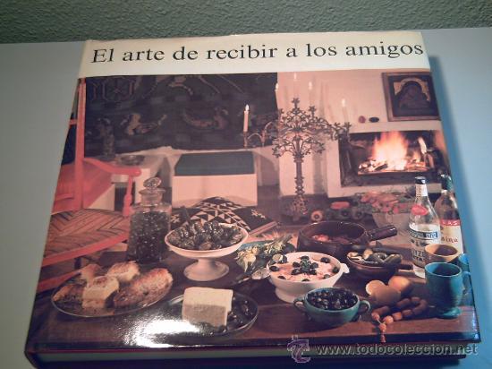 EL ARTE DE RECIBIR A LOS AMIGOS- (Libros de Segunda Mano - Cocina y Gastronomía)