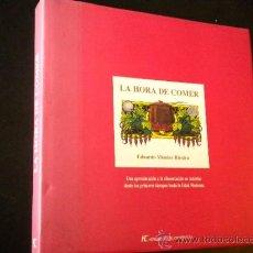 Libros de segunda mano: LA HORA DE COMER. / EDUARDO MENDEZ RIESTRA. Lote 35862123