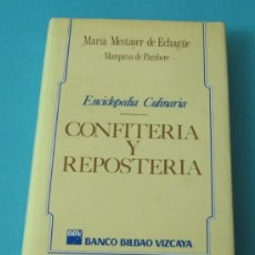 Libros de segunda mano: CONFITERÍA Y REPOSTERÍA. MARÍA MESTAYER DE ECHAGÜE. Lote 35904876