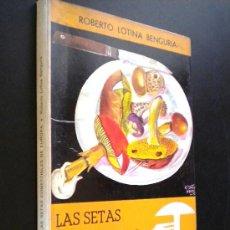 Libros de segunda mano: SETAS COMESTIBLES DE EUROPA /LOTINA BENGURIA, ROBERTO. Lote 35900137