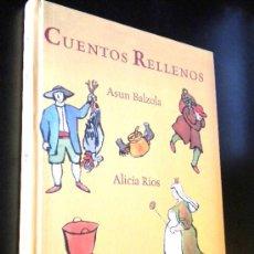 Libros de segunda mano: CUENTOS RELLENOS / BALZOLA, ASUN Y RÍOS, ALICIA. Lote 36127520