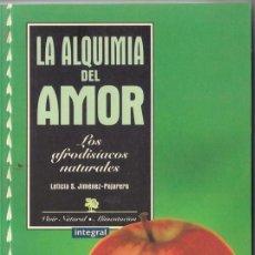 Libros de segunda mano: LA ALQUIMIA DEL AMOR. LOS AFRODISÍACOS NATURALES. LETICIA S. JIMÉNEZ-PAJARERO - INTEGRAL 1997. Lote 36767845