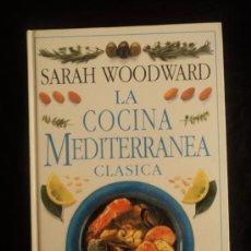 Libros de segunda mano: LA COCINA MEDITERRANEA CLASICA. SARAH WOODWARD. ED.DORLING BOOK. 1999 160 PAG. Lote 36770549