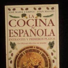 Libros de segunda mano: LA COCINA ESPAÑOLA.ENTRANTES PRIMEROS PLATOS. CAMPOS Y M,ASATS.ED.DORLING BOOK.1999 160 PAG. Lote 36770649