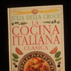 Libros de segunda mano: LA COCINA ITALIANA CLASICA. DELLA CROCE. ED.DORLING BOOK 1999 160 PAG. Lote 36770697