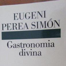Libros de segunda mano: GASTRONOMIA DIVINA DE EUGENI PEREA SIMÓN (DESTINO). Lote 36842662