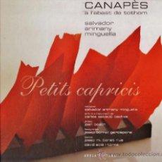 Libros de segunda mano: PETITS CAPRICIS - CANAPES PER TOTHOM - S.ARIMANY - TARRAGONA/ TGN- ED.AROLA- VER FOTO -AÑO 2009 - AT. Lote 37068584