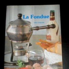 Libros de segunda mano: LA FONDUE - LILIAN GOLROSKY - CEAC - 1.988. Lote 37258860
