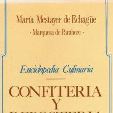 Libros de segunda mano: CONFITERÍA Y REPOSTERÍA - MARÍA MESTAYER DE ECHAGÜE. Lote 201480057