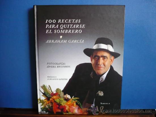 100 Recetas Para Quitarse el Sombrero. Abraham García. Ediciones Siruela 276361bb9dc