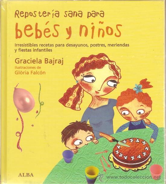 REPOSTERIA SANA PARA BEBÉS Y NIÑOS, GRACIELA BAJRAJ, ILUSTRACIONES DE GLÒRIA FALCÓN (Libros de Segunda Mano - Cocina y Gastronomía)