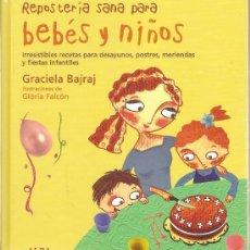 Libros de segunda mano: REPOSTERIA SANA PARA BEBÉS Y NIÑOS, GRACIELA BAJRAJ, ILUSTRACIONES DE GLÒRIA FALCÓN. Lote 38215197