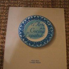 Libros de segunda mano: EL ARTE DE LA COCINA ESPAÑOLA ALICIA RÍOS Y LOURDES MARCH BLUME BBV. Lote 38284818