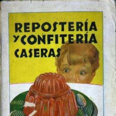 Libros de segunda mano: DOCTORA FANNY : REPOSTERÍA Y CONFITERÍA CASERAS (HYMSA, 1939). Lote 38711236