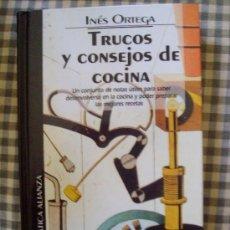 Livres d'occasion: TRUCOS Y CONSEJOS DE COCINA INES ORTEGA. Lote 38818583