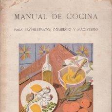 Libros de segunda mano: MANUAL DE COCINA PARA BACHILLERATO, COMERCIO Y MAGISTERIO. SECCIÓN FEMENINA DE FET Y JONS.. Lote 38913426