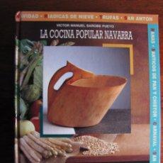 Libros de segunda mano: LA COCINA POPULAR NAVARRA. VICTOR MANUEL SAROBE PUEYO. CAN. 1995.. Lote 53198818