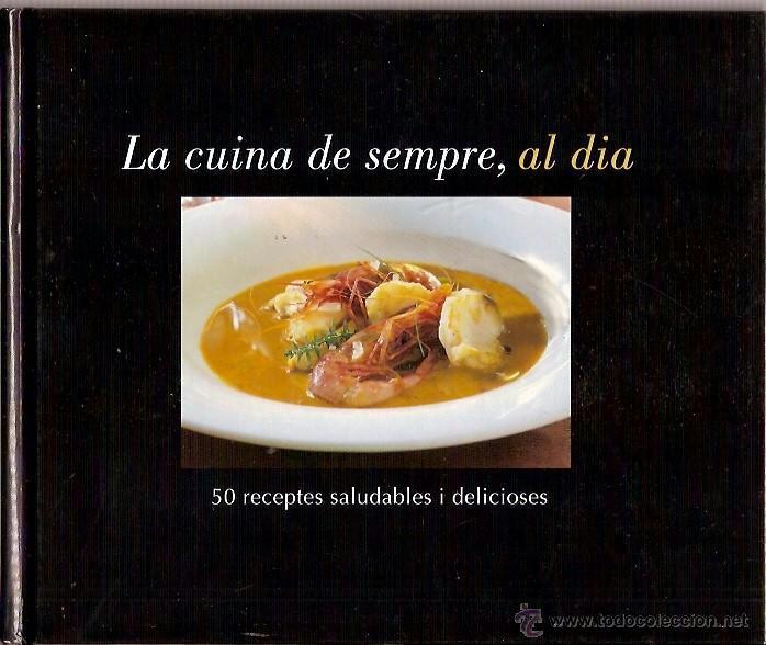 LA CUINA DE SEMPRE AL DIA 50 RECEPTES SALUDABLES I DELICIOSES (Libros de Segunda Mano - Cocina y Gastronomía)
